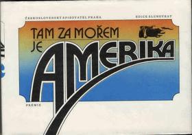 Tam za mořem je Amerika (dopisy a vzpomínky českých vystěhovalců do Ameriky v 19. století)