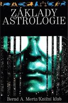 Základy astrologie - osobnost, životní plán, partnerské vztahy, budoucnost