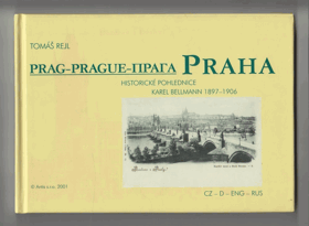 Praha - historické pohlednice. Prag - historische Ansichtskarten. Prague - early postcards. Praga  ...