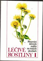 Léčivé rostliny I. Pěstování léčivých rostlin na malých plochách