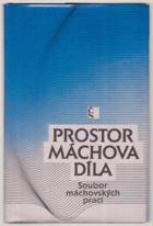 Prostor Máchova díla - soubor máchovských prací