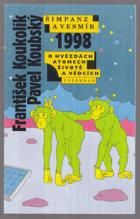 Šimpanz a vesmír 1998.    O hvězdách, atomech, životě a vědcích