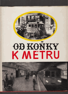 Od koňky k metru METRO MHD