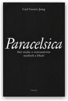 Paracelsica - dvě studie o renesančním mysliteli a lékaři