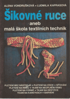 Šikovné ruce aneb Malá škola textilních technik