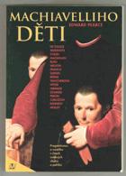 Machiavelliho děti - pragmatismus a morálka v činech světových vládců a politiků