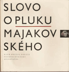 Slovo o pluku Majakovského - lyrika, agitace, poemy, dokumenty BEZ OBÁLKY