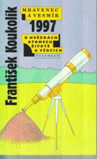 Mravenec a vesmír 1997