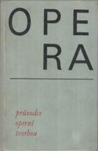 OPERA - Průvodce operní tvorbou
