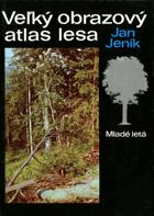 Veľký obrazový atlas lesa SLOVENSKY