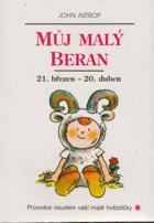 Můj malý Beran - 21. březen až 20. duben - průvodce osudem vaší malé hvězdičky