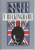V Buckinghamu otevřeno - a jiné reportáže, fejetony, poznámky a připomínky z Británie