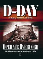 D-Day - operace Overlord - od přípravy po osvobození Paříže