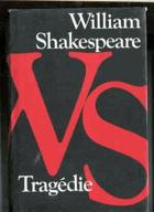 Tragédie. Romeo a Julie, Hamlet, Othello, Makbeth, Král Lear