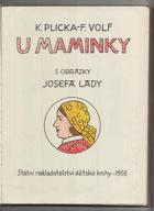 U maminky - Lidová poesie, pohádky, písně, říkadla a hádanky - Pro předškolní věk BEZ ...