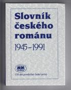 Slovník českého románu - 1945-1991 - 150 děl poválečné české prózy