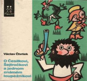 O Česílkovi, Šejtročkovi a jednom známém loupežníkovi