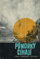 Ponorky číhají - příspěvek k dějinám druhé světové války
