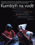 Kumštýři na vodě - vzpomínky a historky herců, divadelníků, výtvarníků, muzikantů a ...