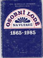 Osobní lodě na Vltavě 1865-1985