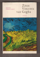 Život Vincenta van Gogha. Gogh
