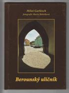 Berounský uličník - jak šel čas berounskými uličkami