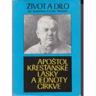 Apoštol křesťanské lásky a jednoty církve - život a dílo Dr. Antonína Cyrila Stojana