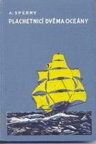 Plachetnicí dvěma oceány - plavčíkova dobrodružství
