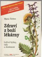 Zdraví z boží lékárny - léčivé byliny, rady a zkušenosti
