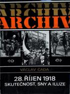 28. říjen 1918 - skutečnost, sny a iluze