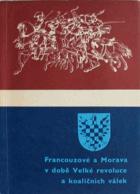 Francouzové a Morava v době Velké francouzské revoluce a koaličních válek