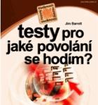 Testy pro výběr povolání - uplatněte svoje IQ, osobnost a předpoklady v té pravé profesi