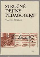 Stručné dějiny pedagogiky - příručka pro studenty vys. škol připravujících učitele