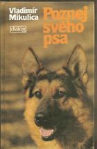 Poznej svého psa (základy etologie a psycholgie psa)