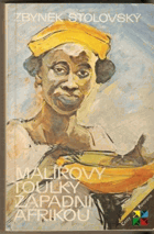 Malířovy toulky západní Afrikou