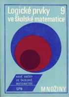 Logické prvky ve školské matematice