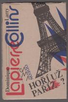 Hoří už Paříž? (25. srpna 1944) historie osvobození Paříže...BEZ OBALU(foto ilustr.)