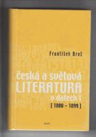 Česká a světová literatura v datech. I, 1800-1899