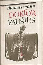 Doktor Faustus - život německého hudebního skladatele Adriana Leverkühna, vyprávěný jeho ...