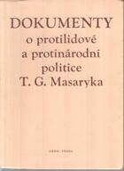 Dokumenty o protilidové a protinárodní politice T.G. Masaryka - sborník TGM