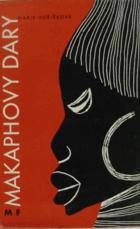 Makaphovy dary - Africké báje, pohádky a legendy pro dospívající mládež a dospělé