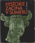 Historie začíná v Sumeru - z nejstarších záznamů o projevech lidské kultury BEZ PŘEBALU