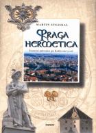 Praga hermetica - esoterní průvodce po Královské cestě