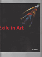 Flight and exile in art - the catalog for the exhibition, held from 19 July to 15 September 2002, ...