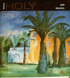 Miloslav Holý - Výtvarná monografie