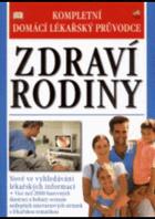 Zdraví rodiny - kompletní domácí lékařský průvodce