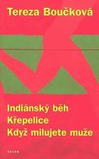 Indiánský běh - Křepelice - Když milujete muže