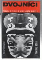 Dvojníci - pravda o tělech v berlínském bunkru