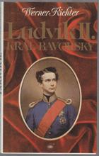 Ludvík II. Král bavorský