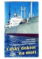 Český doktor na moři - lodní lékař Československé námořní plavby vzpomíná